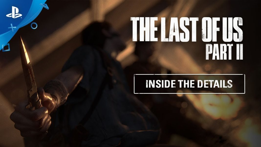 The Last of Us Part II - Inside the Details