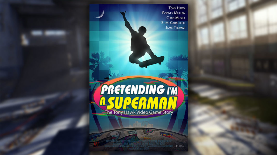 Pretending I'm a Superman - The Tony Hawk Video Game Story