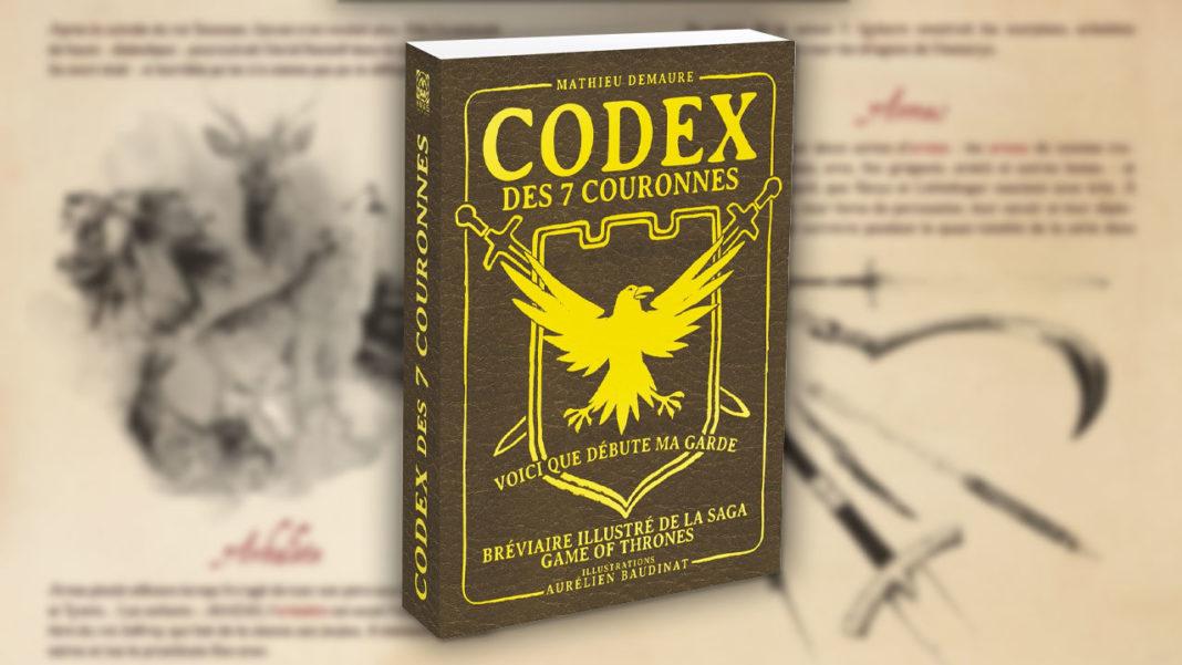 Codex des 7 couronnes, bréviaire illustré de la saga Game of Throne